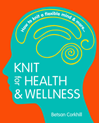 Click here to find out more about the book Knit for Health and Wellness